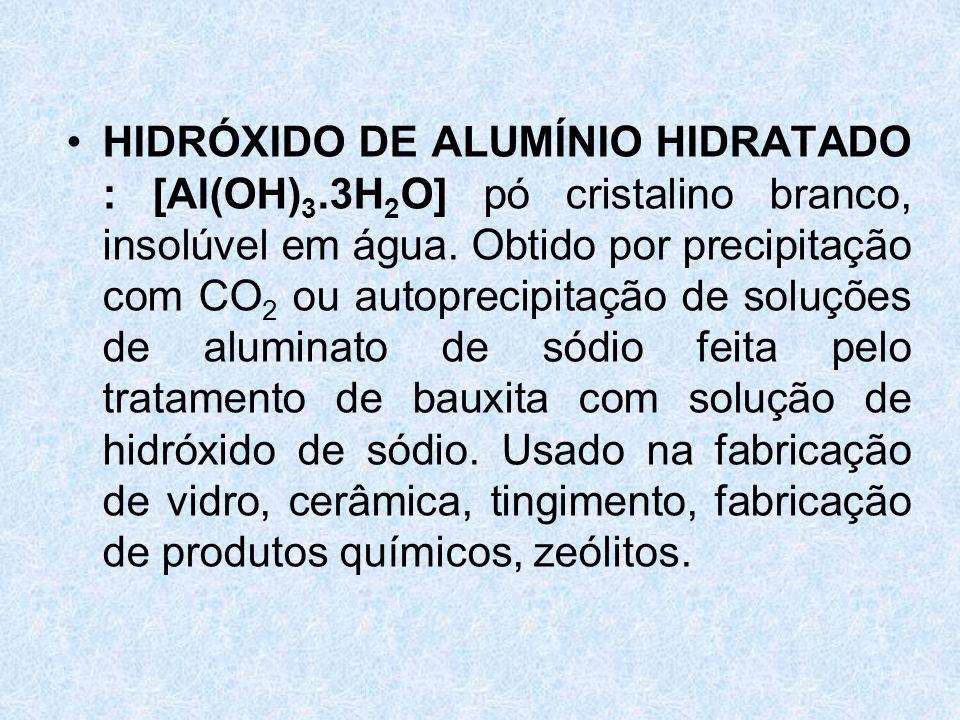 HIDRÓXIDO DE ALUMÍNIO HIDRATADO : [Al(OH)3